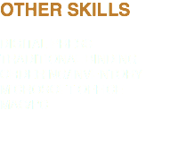 OTHER SKILLS DIGITAL PRESS TRADITIONAL BINDING ORDERING/INVENTORY MICROSOFT OFFICE MAC/PC